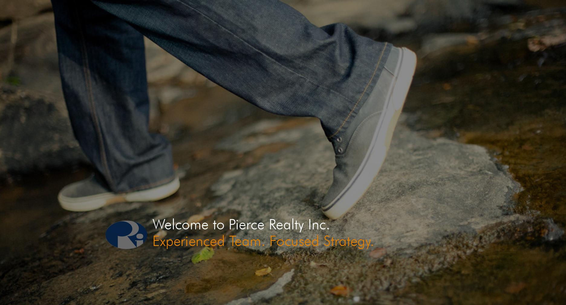 Welcome to Pierce Realty, Inc. Experienced Team. Focused Strategy.